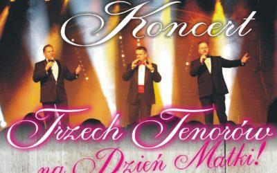 Koncert Trzech Tenorów z okazji Dnia Matki