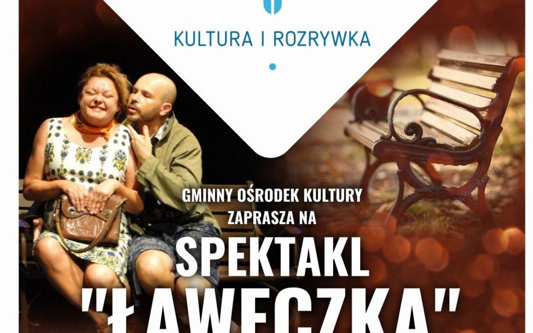 """Gminny Ośrodek Kultury zaprasza na spektakl """"Ławeczka""""."""